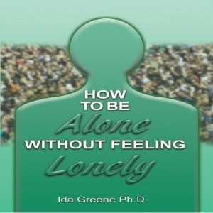 How to Be Alone Without Feeling Lonely by Ida Greene, PhD from Book Hub Incorporated in General Novel category