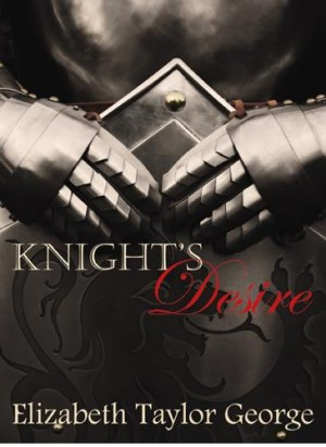 Knight's Desire by Elizabeth Taylor George from  in  category