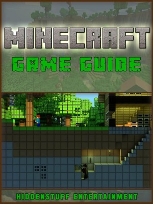 Minecraft Game Guide by Hiddenstuff Entertainment from Booksmango in Children category