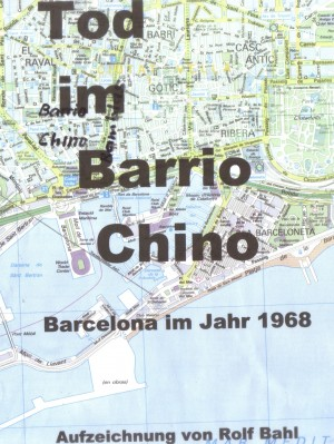 Tod im Barrio Chino by Rolf Bahl from Booksmango in Autobiography & Biography category