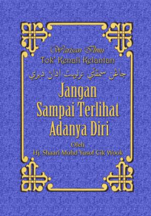 JANGAN SAMPAI TERLIHAT ADANYA DIRI by WARISAN ILMU TOK KENALI KELANTAN from  in  category