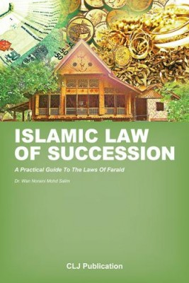 Islamic Law of Succession by CLJ-Publication from Current Law Journal in Law category