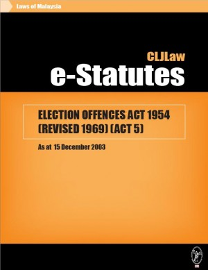 ELECTION OFFENCES ACT 1954 (REVISED 1969) (ACT 5) - As at 15 December 2003