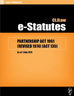 PARTNERSHIP ACT 1961 (REVISED 1974) (ACT 135) - As at 1 July 1974 by CLJ-Publication from Current Law Journal in Law category