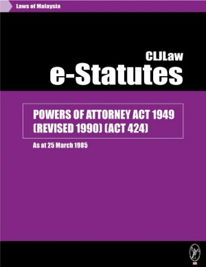 POWERS OF ATTORNEY ACT 1949 (REVISED 1990) (ACT 424) - As at 25 March 1985 by CLJ-Publication from Current Law Journal in Law category