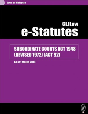SUBORDINATE COURTS ACT 1948 (REVISED 1972) (ACT 92) - As at 1 March 2013 by CLJ-Publication from Current Law Journal in Law category