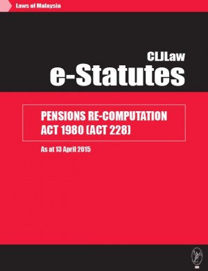 Pensions Re-Computation Act 1980 (Act 228) - As At 13 April 2015 by CLJ-Publication from Current Law Journal in Law category