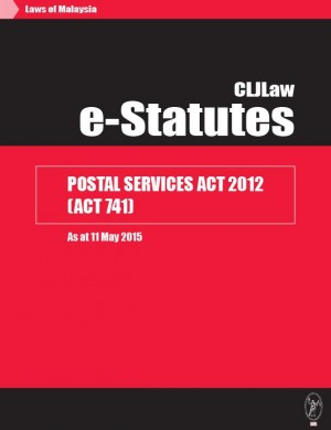 Postal Services Act 2012 (Act 741) - As at 11 May 2015 by CLJ-Publication from Current Law Journal in Law category