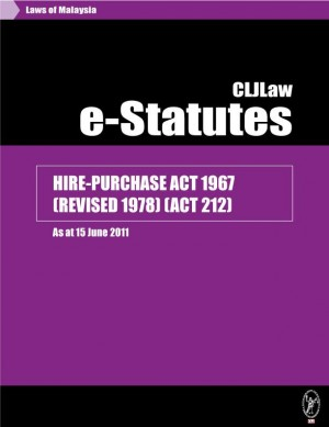 HIRE-PURCHASE ACT 1967 (REVISED 1978) (ACT 212) - As at 15 June 2011 by CLJ-Publication from Current Law Journal in Law category