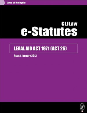 LEGAL AID ACT 1971 (ACT 26) - As at 1 January 2012 by CLJ-Publication from Current Law Journal in Law category