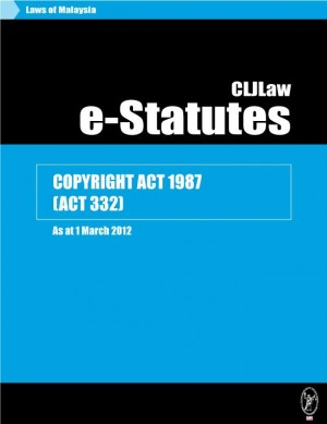 COPYRIGHT ACT 1987 (ACT 332) - As at 1 March 2012 by CLJ-Publication from Current Law Journal in Law category