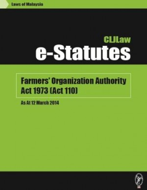 Farmers' Organization Authority Act 1973 (Act 110) – As At 12 March 2014 by CLJ-Publication from Current Law Journal in Law category