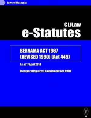 Bernama Act 1967 (Revised 1990)(Act 449)-As at 17 April 2014 Incorporating latest Amendment Act A1011 by CLJ-Publication from Current Law Journal in Law category