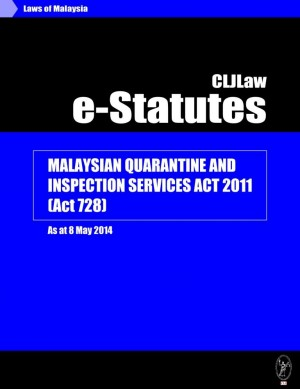 Malaysian Quarantine and Inspection Services Act 2011 (Act 728) - As at 8 May 2014 by CLJ-Publication from Current Law Journal in Law category