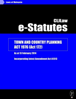 Town and Country Planning Act 1976 (Act 172) - As at 13 February 2014 - Incorporating latest Amendment Act A1313 by CLJ-Publication from  in  category