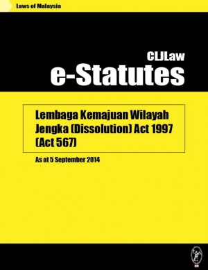 Lembaga Kemajuan Wilayah Jengka (Dissolution) Act 1997 (Act 567) - As at 5 September 2014 by CLJ-Publication from Current Law Journal in Law category