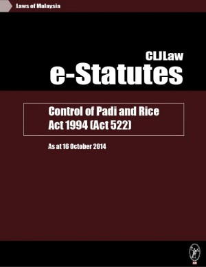 Control of Padi and Rice Act 1994 (Act 522) - As at 16 October 2014 by CLJ-Publication from Current Law Journal in Law category