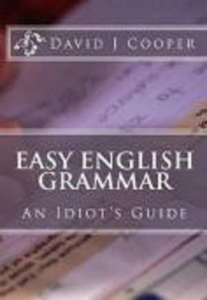 Easy English Grammar by David J Cooper from David J Cooper in General Academics category