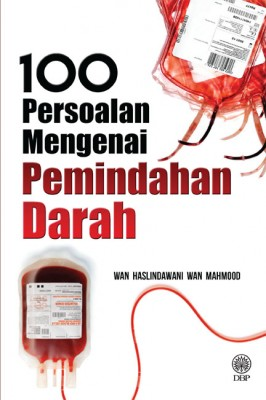 100 Persoalan Pemindahan Darah by Wan Haslindawani Wan Mahmood from Dewan Bahasa dan Pustaka in General Academics category