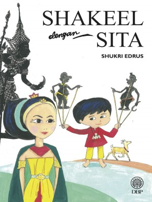 Shakeel Dengan Sita by Shukri Edrus from Dewan Bahasa dan Pustaka in Children category