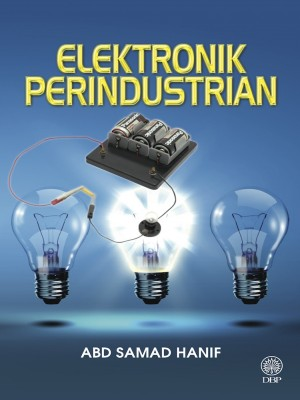 Elektronik Perindustrian by Abd Samad Hanif from Dewan Bahasa dan Pustaka in General Academics category