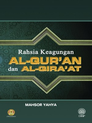 Rahsia Keagungan Al-Qur'an Dan Al-Qira'at by Mahsor Yahya from Dewan Bahasa dan Pustaka in General Academics category