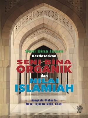 Seni Bina Islam Berdasarkan Seni Bina Organik Dan Nilai Islamiah