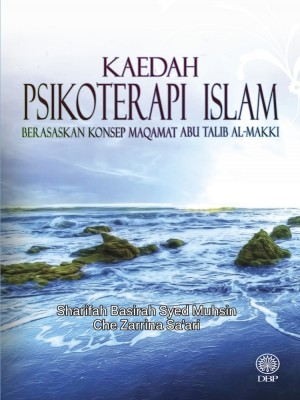 Kaedah Psikoterapi Berasaskan Konsep Maqamat Abu Talib Al-Makki by Sharifah Basirah Syed Muhsin, Che Zarrina Sa'ari from Dewan Bahasa dan Pustaka in General Academics category
