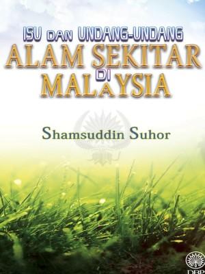 Isu Dan Undang-Undang Alam Sekitar Di Malaysia by Shamsuddin Suhor from  in  category
