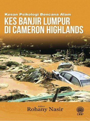 Kesan Psikologi Bencana Alam : Kes Banjir Lumpur di Cameron Highlands by Rohany Nasir from Dewan Bahasa dan Pustaka in General Academics category