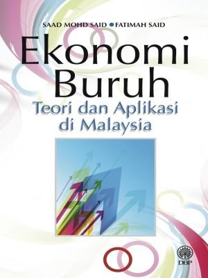Ekonomi Buruh : Teori Dan Aplikasi Di Malaysia by Saad Mohd Said, Fatimah Said from Dewan Bahasa dan Pustaka in General Academics category