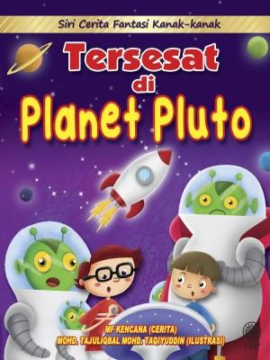 Siri Cerita Fantasi Kanak-Kanak : Tersesat Di Planet Pluto by Mf Kencana, Mohd. Tajuliqbal Mohd. Taqiyuddin from  in  category