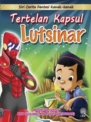Siri Cerita Fantasi Kanak-Kanak : Tertelan Kapsul Lutsinar by Mf Kencana, Mohd. Tajuliqbal Mohd. Taqiyuddin from  in  category