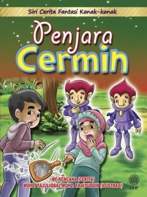 Siri Cerita Fantasi Kanak-Kanak : Penjara Cermin by Mf Kencana, Mohd. Tajuliqbal Mohd. Taqiyuddin from Dewan Bahasa dan Pustaka in Children category