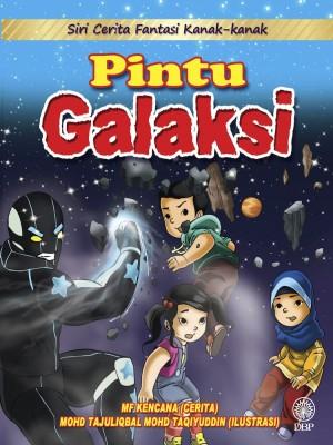 Siri Cerita Fantasi Kanak-Kanak : Pintu Galaksi by Mf Kencana, Mohd. Tajuliqbal Mohd. Taqiyuddin from  in  category
