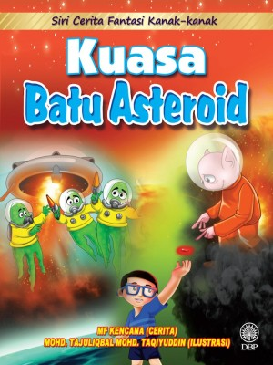 Kuasa Batu Asteroid by Mf Kencana, Mohd. Tajuliqbal Mohd. Taqiyuddin from Dewan Bahasa dan Pustaka in Children category