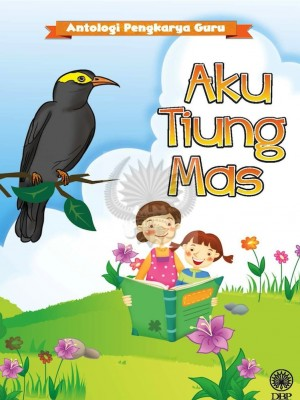 Antologi Pengkarya Guru: Aku Tiung Mas by DBP from  in  category