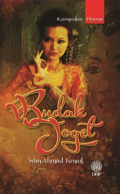Budak Joget by Wan Ahmad Ismail from Dewan Bahasa dan Pustaka in General Academics category