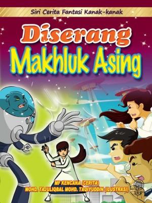 Siri Cerita Fantasi Kanak-kanak: Diserang Makhluk Asing by Mf Kencana, Mohd. Tajuliqbal Mohd. Taqiyuddin from  in  category