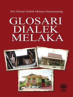Glosari Dialek Melaka by Dewan Bahasa dan Pustaka from Dewan Bahasa dan Pustaka in General Academics category
