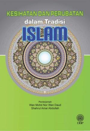 Kesihatan dan Perubatan dalam Tradisi Islam: Perubahan dan Identiti