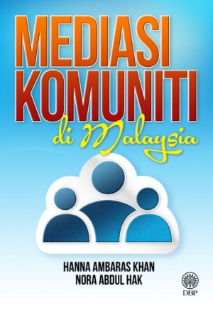 Mediasi Komuniti di Malaysia by Hanna Ambaras Khan & Nora Abdul Hak from  in  category
