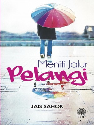 Meniti Jalur Pelangi by Jais Sahok from Dewan Bahasa dan Pustaka in General Academics category