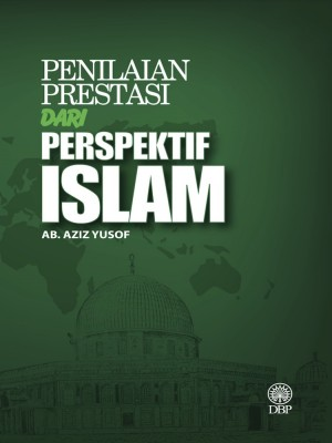 Penilaian Prestasi Dari Perspektif Islam by Ab. Aziz Yusof from Dewan Bahasa dan Pustaka in General Academics category
