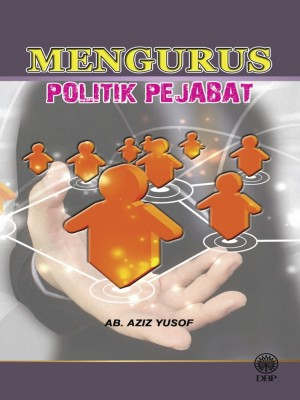 Mengurus Politik Pejabat by Ab. Aziz Yusof from Dewan Bahasa dan Pustaka in General Academics category