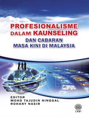 Profesionalisme Dalam Kaunseling Dan Cabaran Masa Kini Di Malaysia