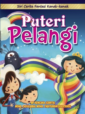 Siri Cerita Fantasi Kanak-Kanak : Puteri Pelangi by MF Kencana from Dewan Bahasa dan Pustaka in General Novel category