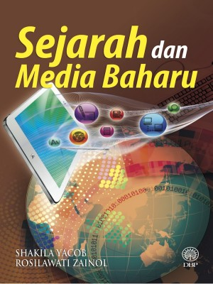 Sejarah Dan Media Baharu by Shakila Yacob, Rosilawati Zainol from  in  category