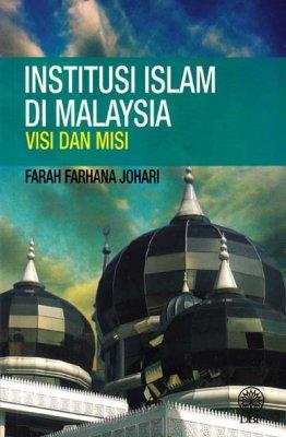 Institusi Islam Di Malaysia Visi Dan Misi by Farah Farhana Johari from Dewan Bahasa dan Pustaka in General Novel category