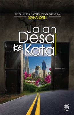 Jalan Desa Ke Kota by Baha Zain from Dewan Bahasa dan Pustaka in General Novel category
